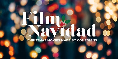 Film Navidad - Christmas Movies Made By Comedians tickets