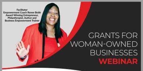 Grants for Woman-Owned Businesses Webinar and Live Training Workshop tickets