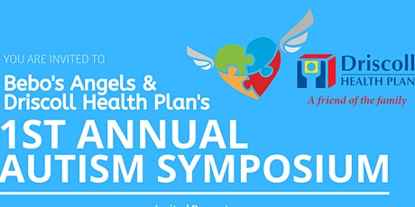 Bebo's Angels & Driscoll Health Plan's 1st Annual Autism Symposium tickets