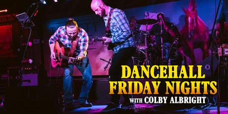 Dance Hall Friday Night - Colby Albright tickets