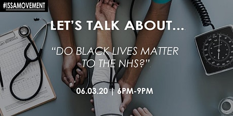 Let's Talk About... Do black lives matter to the NHS? tickets