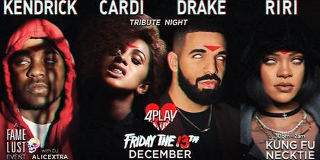 Kenny, Cardi, Drake, Riri ~ 4PLAY (Friday the 13th) tickets