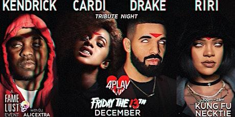 Kenny, Cardi, Drake, Riri ~ 4PLAY (Friday the 13th) tickets