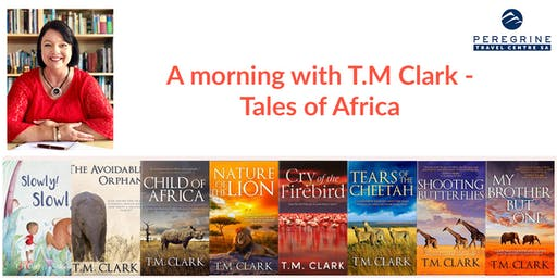 A morning with T.M Clark – Tales of Africa