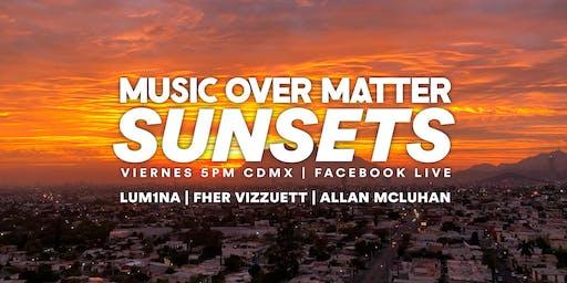 Music Over Matter SUNSETS 002