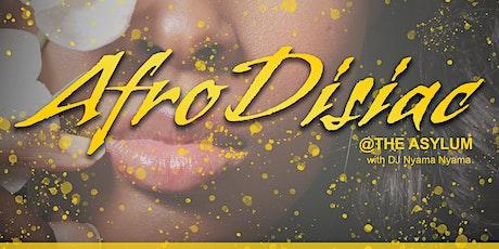 AfroDisiac @ The Asylum  tickets