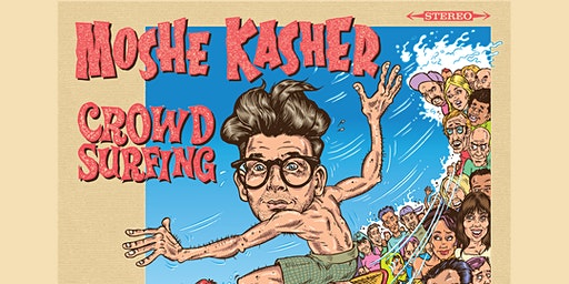"Moshe Kasher: ""Crowd Surfing VOL: ONE"" Album Release Show"