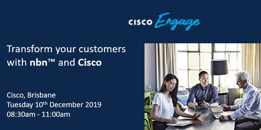 Transform customers with Business nbn and Cisco