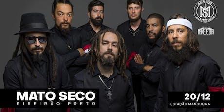 Mato Seco em Ribeirão Preto tickets