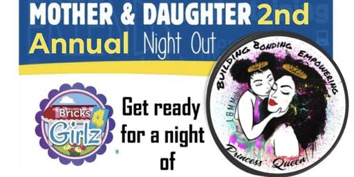 Mother and Daughter 2nd Annual Building, Bonding and Empowering Night Out