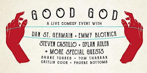 Good God: Dan St. Germain, Emmy Blotnick, Steven Castillo, Dylan Adler