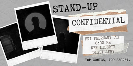 Stand-Up Confidential at New Liberty Distillery tickets