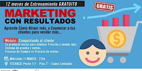 Curso Marketing con Resultados -  Conquistando al Cliente entradas