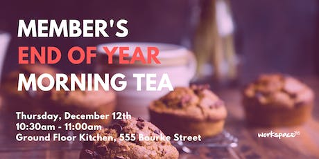 Member's End-of-Year Morning Tea - 555 Bourke tickets