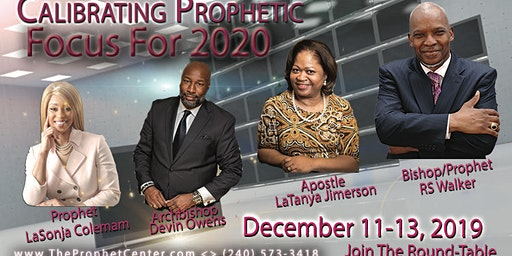 Calibrating Prophetic Focus For 2020