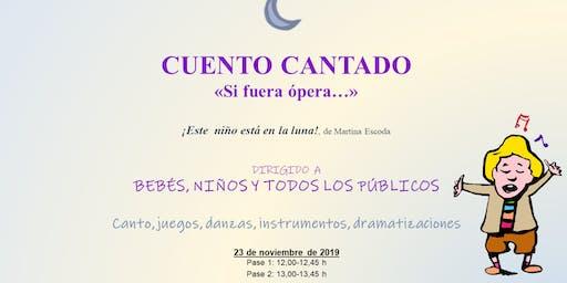 """CUENTO CANTADO """"SI FUERA ÓPERA…"""" I BEBÉS, NIÑOS Y FAMILIAS - PASE 1"""