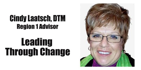 Leading Through Change with Region 1 Advisor Cindy Laatsch, DTM tickets