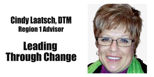 Leading Through Change with Region 1 Advisor Cindy Laatsch, DTM