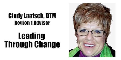 Leading Through Change with Region 1 Advisor Cindy Laatsch, DTM