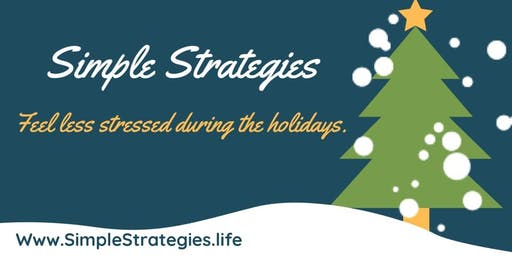 Simple Strategies to Feel Less Stressed During the Holidays
