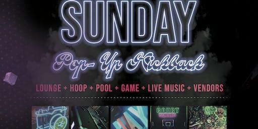 Sunday Pop-Up Kickback