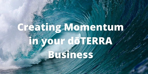 Creating Momentum in your dōTERRA Business in 2020