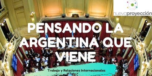 Pensando la Argentina que Viene: Trabajo y Relaciones Internacionales