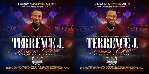 TERRENCE J & FRIENDS HOST OFFICIAL BAYOU CLASSIC WEEKND KICKOFF @ REPUBLIC