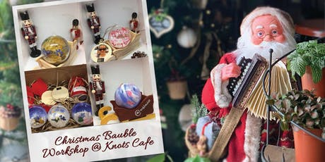 Christmas Bauble Workshop @ Knots Cafe tickets