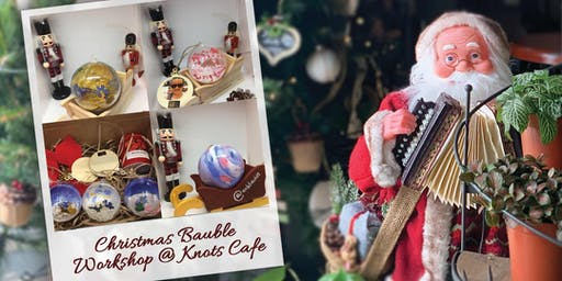 Christmas Bauble Workshop @ Knots Cafe
