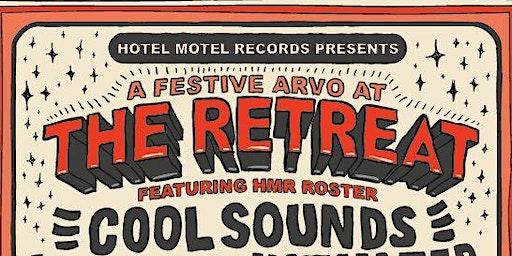Hotel Motel Records Presents a Festive Arvo at The Retreat