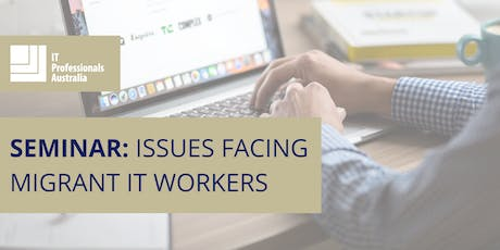 Seminar - Issues Facing Migrant IT Workers tickets