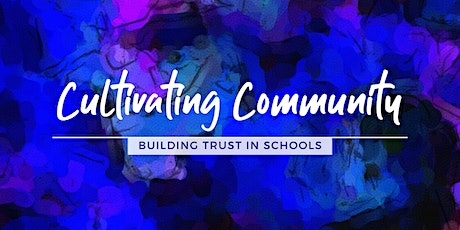 Cultivating Community: Building Trust in Schools tickets