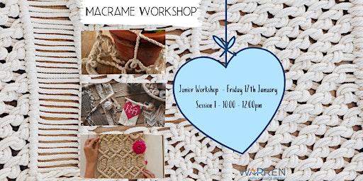 Macrame Workshop - for Juniors  - Session 1