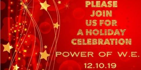 Power of W.E. - Holiday Celebration! tickets