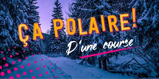 Ça Polaire - Trail familiale de Rivière-du-Loup