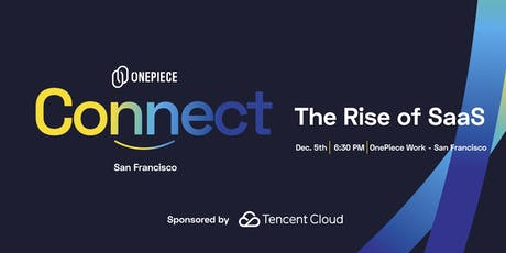 OnePiece Connect SF: The Rise of SaaS tickets