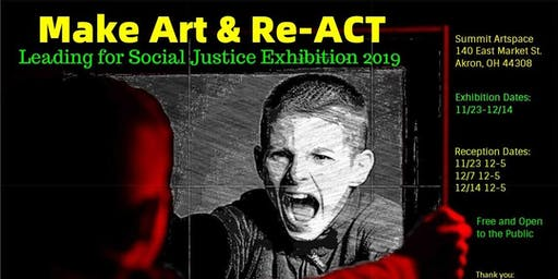 Make Art & Re-ACT Social Justice Exhibit, Nov. 23-Dec. 14