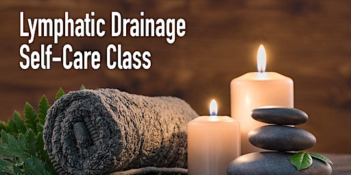 Lymphatic Drainage Self-Care Class