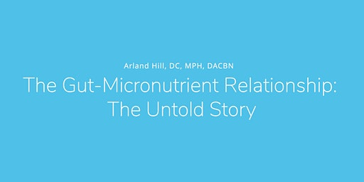 The Gut-Micronutrient Relationship: The Untold Story