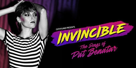 INVINCIBLE: The Songs of Pat Benatar tickets