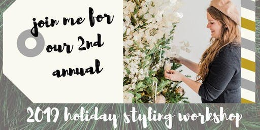 Holiday Styling + Centerpiece Creation Workshop