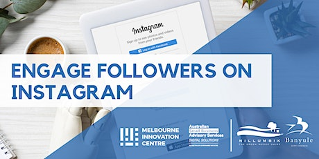 Engage Real Followers on Instagram - Nillumbik/Banyule tickets
