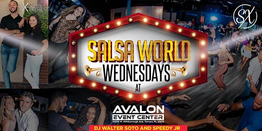 Salsa World Wednesdays Latin Night w/ Salsa Xtreme @ AVALON