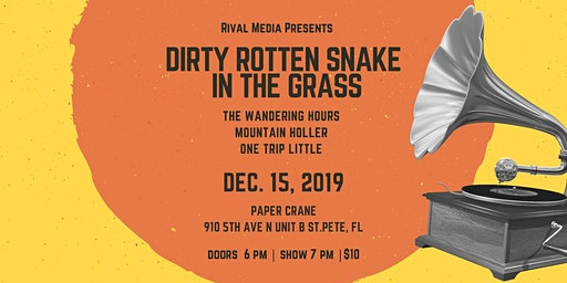Dirty Rotten Snake in the Grass / The Wandering Hours