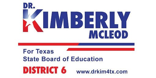 Dr. Kimberly McLeod 4 Texas SBOE District 6 Campaign Kickoff