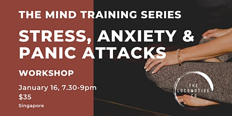 The Mind Training Series - Stress, Anxiety and Panic Attacks Workshop tickets