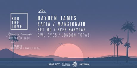 For The Love - Melbourne 2020 Ft. Hayden James tickets