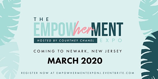 The EmpowHERment Expo — Hosted by Courtney Chanel