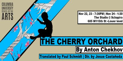The Cherry Orchard by Anton Chekhov | Columbia University School of the Arts